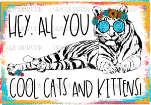 Cool Cats and Kittens - Tiger King inspired - sublimation transfer