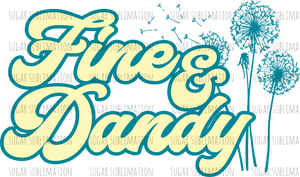 Fine and Dandy - sublimation transfer