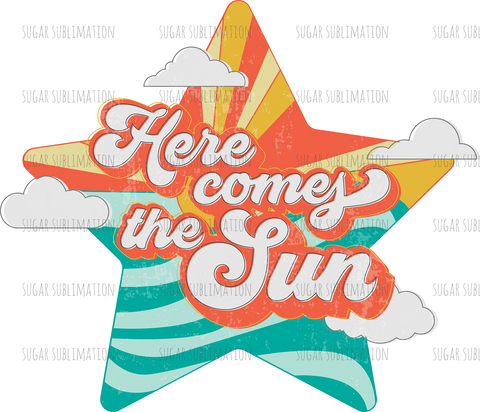 Here Comes the Sun - vintage star - sublimation transfer