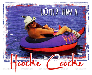 Alan Jackson Fan Art- Hoochie Coochie- sublimation transfer