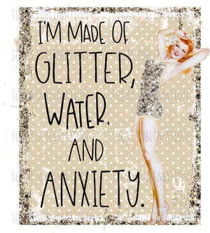 Pin up - Made of glitter , anxiety & water - Sublimation Transfer