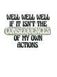 Well Well Well - Consequences - sublimation Transfer