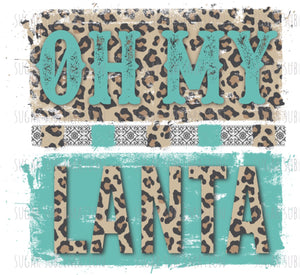 Oh My Lanta - leopard - sublimation Transfer