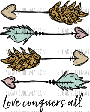 Love Conquers All - chalk arrows - LEOPARD- feathers- sublimation transfer