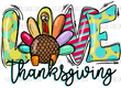 Love Turkey Thanksgiving - sublimation transfer