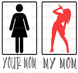 Your mom vs my mom - Beyonce - sublimation transfer