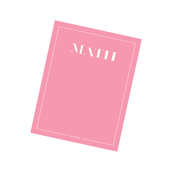 Math Magazine, Issue Seven PRE-ORDER
