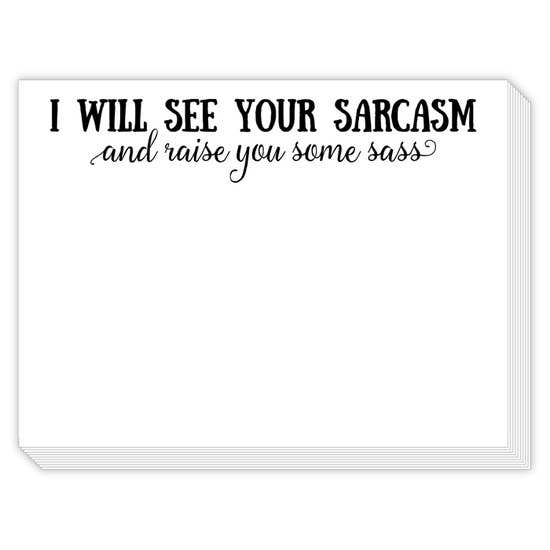 Rosanne Beck Slab Pad - I Will See Your Sarcasm and Raise You Some Sass