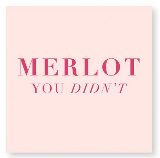 Cocktail Napkin - Merlot You Didn't