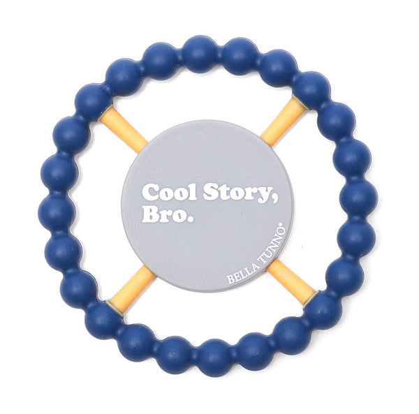 Bella Tunno Happy Teether - Cool Story Bro