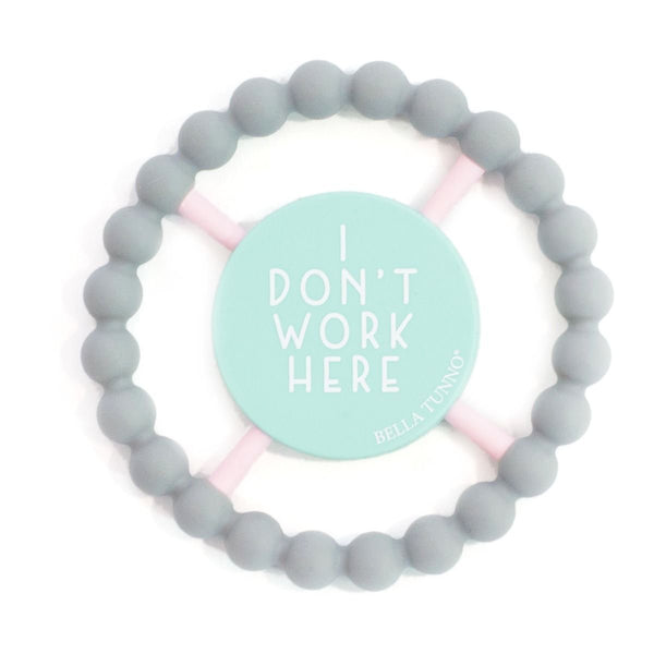 Bella Tunno Happy Teether - I Don't Work Here