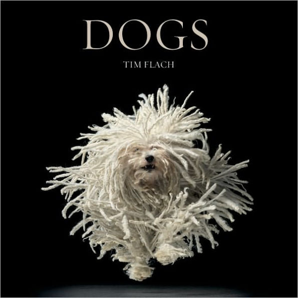 Dogs Book: Tim Flach