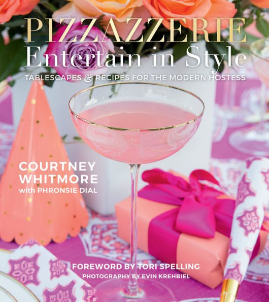 Pizzazzerie - Entertain in Style: Tablescapes & Recipes for the Modern Hostess