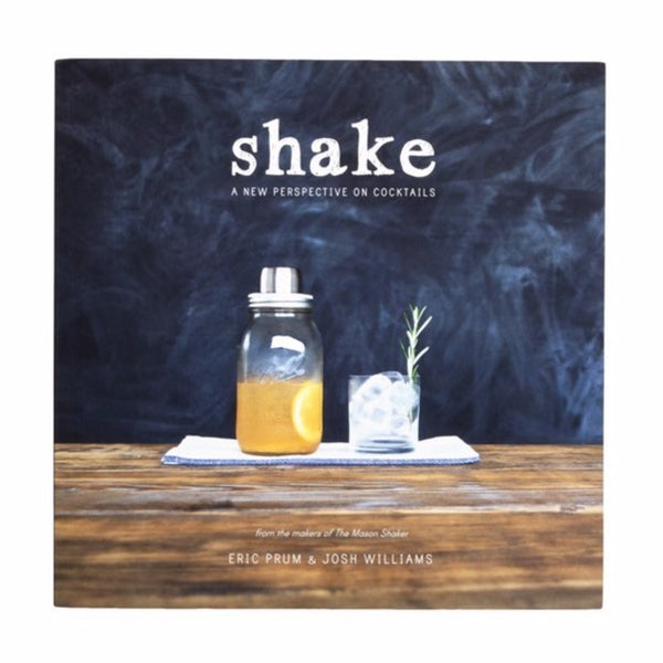 W&P Book - Shake: A New Perspective on Cocktails