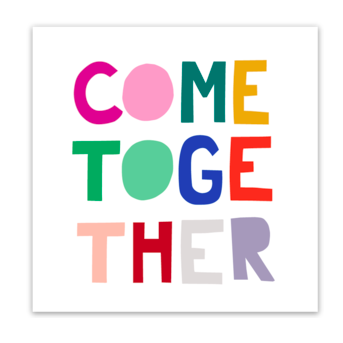 Ampersand Design Studio - Come Together Sticker