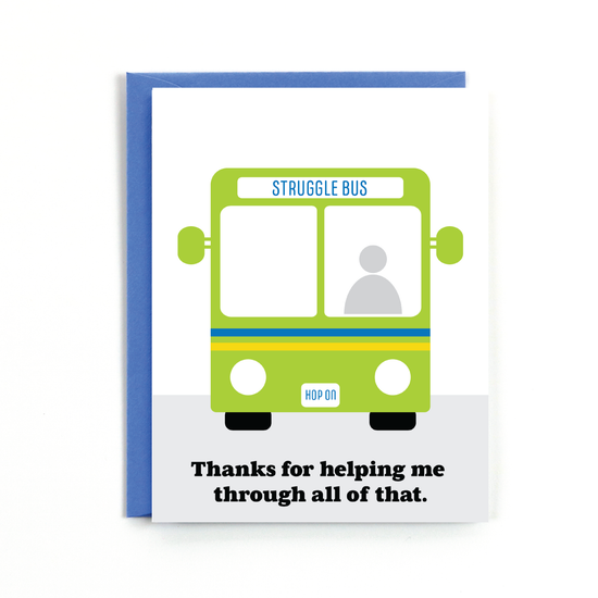 Public School Paper Co. Greeting Card - Struggle Bus