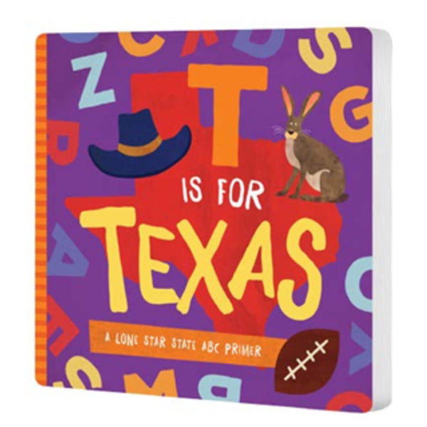 T is for Texas A Lone Star State ABC Primer, By: Trish Madson