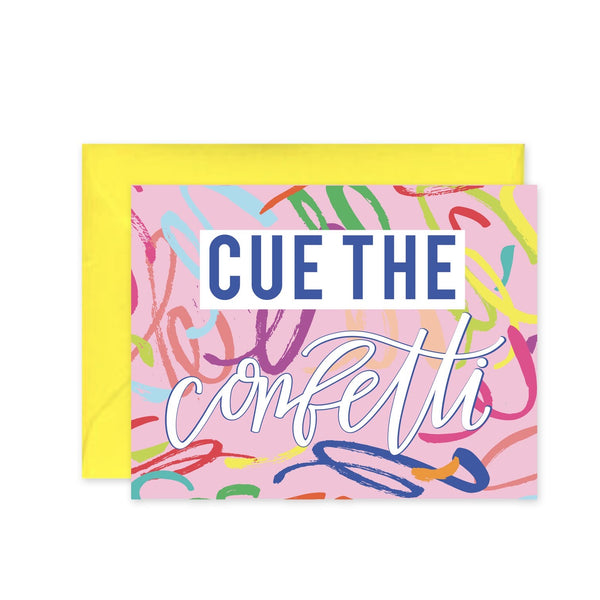 Cleerely Stated Greeting Card - Cue the Confetti