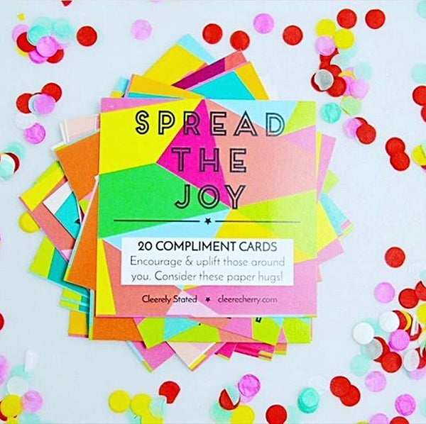 Cleerely Stated - Compliment Cards, Spread The Joy