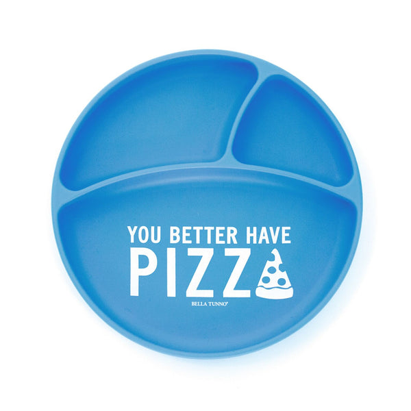 Bella Tunno Wonder Plate - You Better Have Pizza