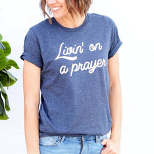 Load image into Gallery viewer, Livin' on a Prayer- Graphic Tee - all sales final