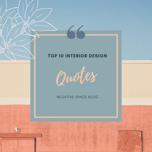 Top 10 interior design quotes blog post by negative space store. blue beige and peach floral background
