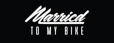 Married to my bike