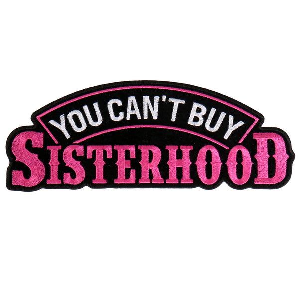 "Hot Leathers PPA8615 You Can't Buy Sisterhood Embroidered 8""X3"" Patch - Hot Leathers Patches"