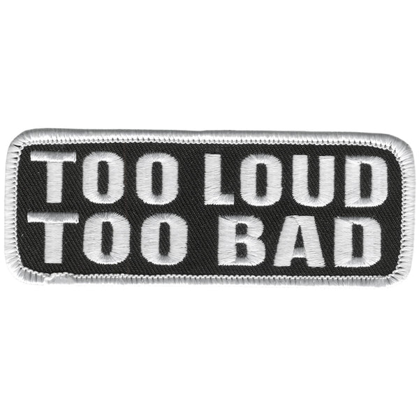 "Hot Leathers PPL9203 Too Loud Too Bad 4"" x 2"" Patch - Hot Leathers Patches"