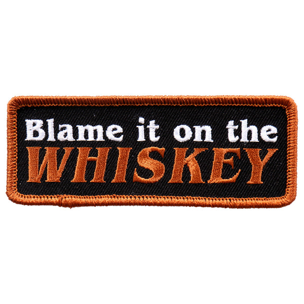"Hot Leathers PPL9660 Blame It On The Whiskey 4""x2"" Patch - Hot Leathers Patches"