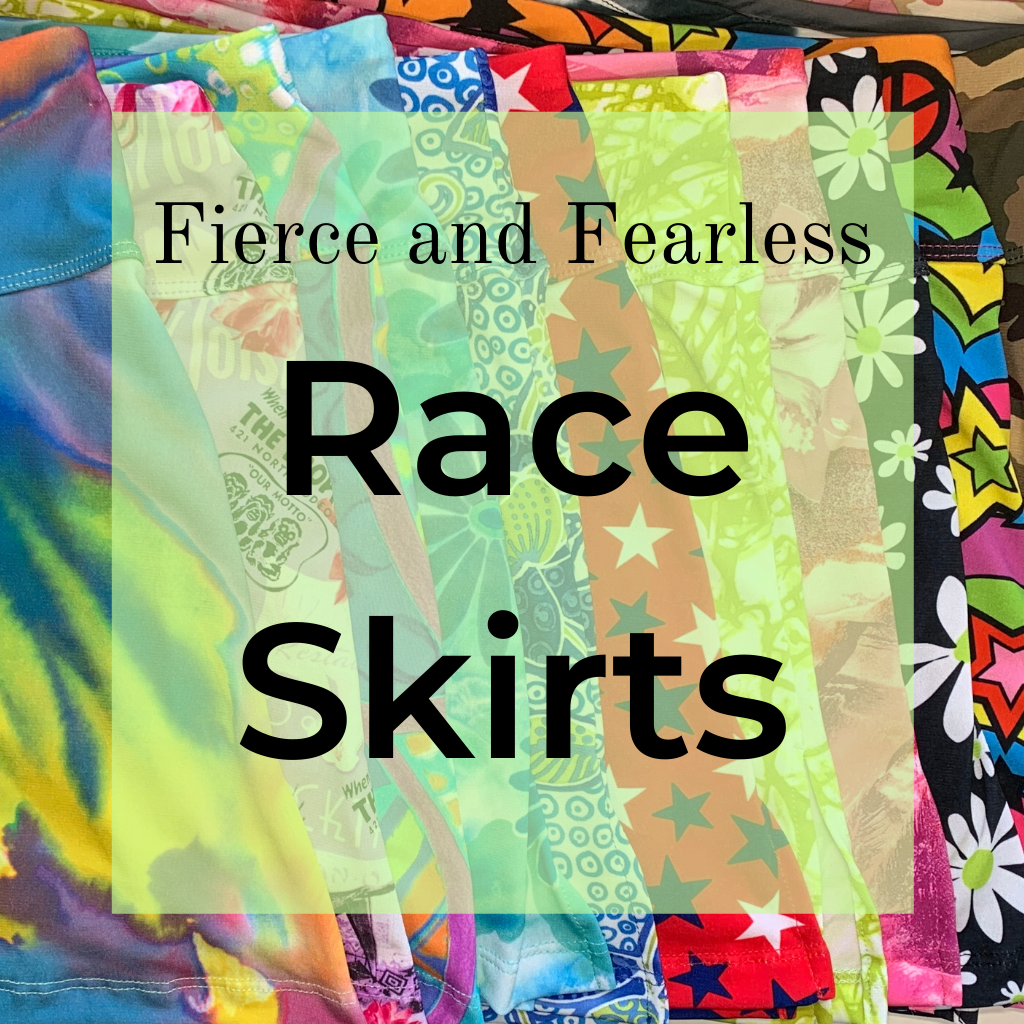 Fierce and Fearless Race Skirts