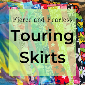 Fierce and Fearless Touring Skirts