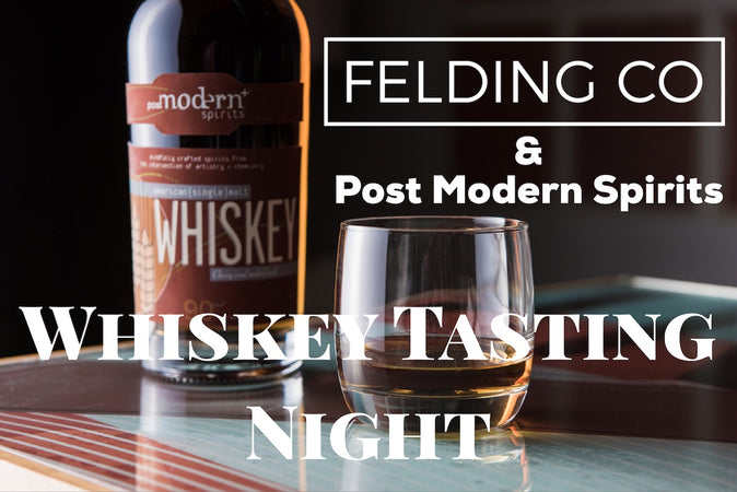 Felding Co & Post Modern Spirits Whiskey Tasting