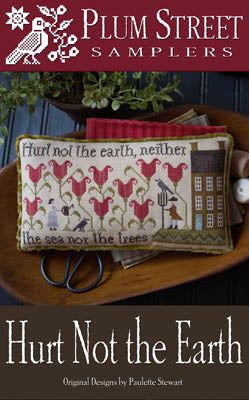 Hurt Not the Earth Cross Stitch Pattern | Plum Street Samplers - Blessed Backyard
