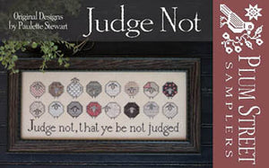 Judge Not Cross Stitch Pattern | Plum Street Samplers - Blessed Backyard
