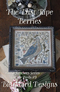 Last Ripe Berries Cross Stitch Pattern | Blackbird Designs - Blessed Backyard
