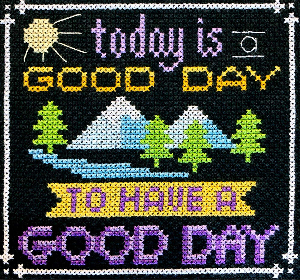 Words to Live By - Part 9: Today is a Good Day Cross Stitch Pattern - Blessed Backyard