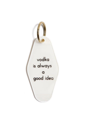 oc boutique vodka is always a good idea keychain
