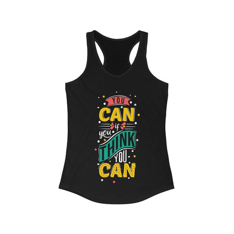 You Can If You Think You Can Racerback Tank Top