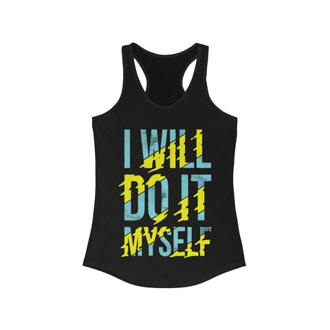 I Will Do it Myself Racerback Tank Top