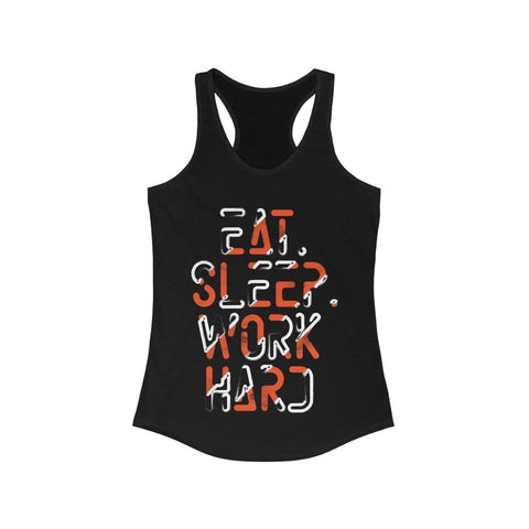 Eat Sleep Work Hard Racerback Tank Top