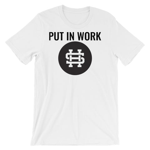 PUT IN WORK Short-Sleeve Unisex T-Shirt- 6 Color Options