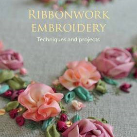 Ribbonwork Embroidery by Sophie Long