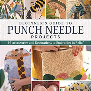Beginner's Guide to Punch Needle Projects by Juliette Michelet
