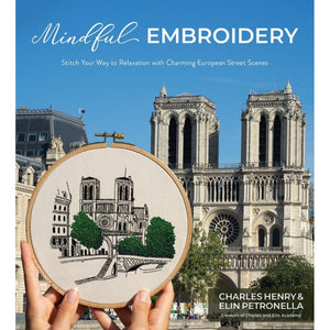 Mindful Embroidery Stitch Your Way to Relaxation with Charming European Street Scenes by Charles Henry and Elin Petronella