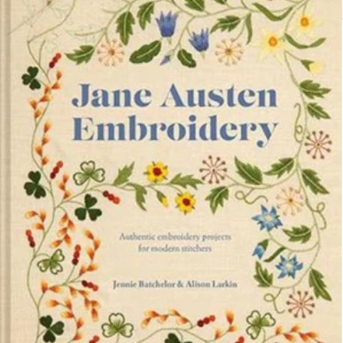 Jane Austen Embroidery by Jennie Batchelor and Alison Larkin