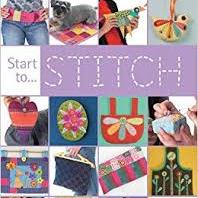 Start To Stitch By Nancy Nicholson, Claire Buckley And Miriam Edwards
