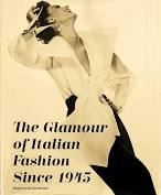 The Glamour Of Italian Fashion Since 1945 By V&A Publishing