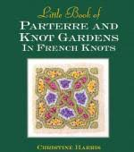 Little Book Of Parterre And Knot Gardens In French Knots By Christine Harris
