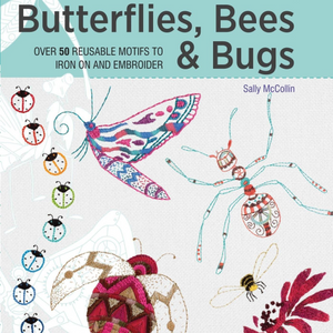Transfer & Stitch Butterflies, Bees & Bugs by Sally McCollin